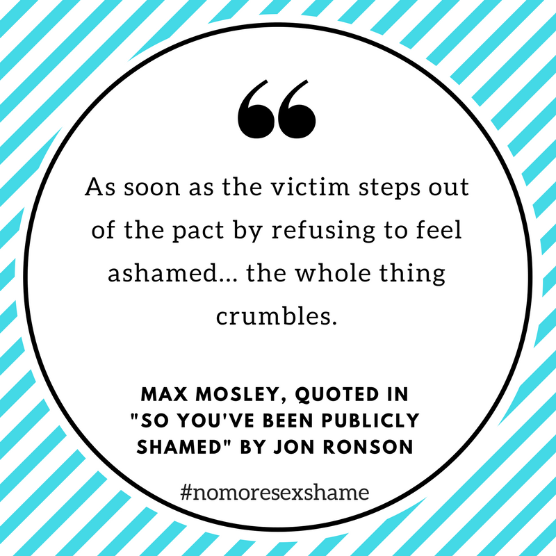 As soon as the victim steps out of the pact by refusing to feel ashamed... the whole thing crumbles.1 (1)